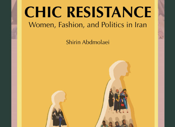 Chic Resistance – Women, Fashion and Politics in Iran