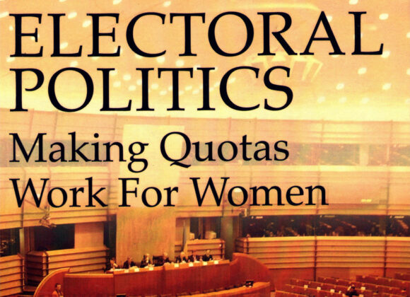 Electoral Politics: Making Quotas Work for Women