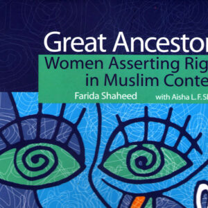 Great Ancestors: Women Claiming Rights in Muslim Contexts