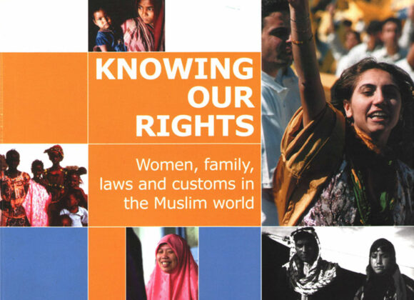 Knowing Our Rights: Women, family, laws and customs in the Muslim world