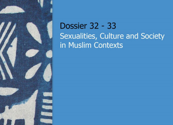 Dossier 32-33: Sexualities, Culture and Society in Muslim Contexts