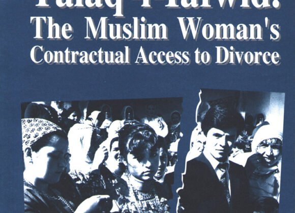 Talaq-l-Tawfid: The Muslim Woman's Contractual Access to Divorce