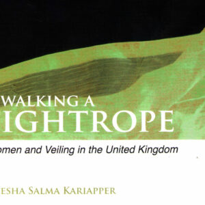 Walking a Tightrope: Women and Veiling in the United Kingdom