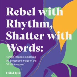 'Rebel with Rhythm, Shatter with Words' by Hilal Işık