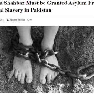 Maira Shahbaz Must Be Granted Asylum From Sexual Slavery in Pakistan