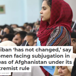 Taliban 'has not changed,' say women facing subjugation in areas of Afghanistan under its extremist rule