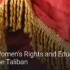 Women's Rights and Education under the Taliban
